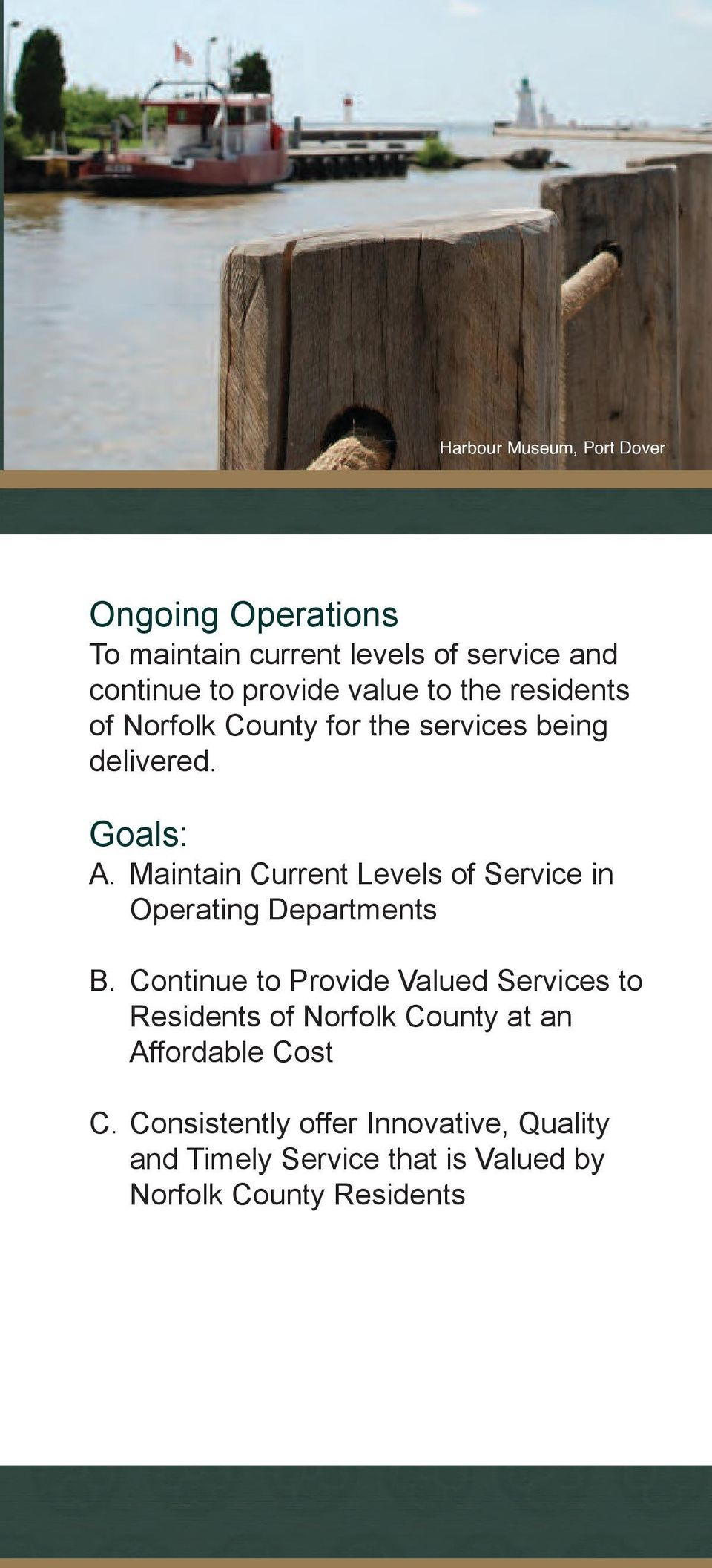 Maintain Current Levels of Service in Operating Departments B.
