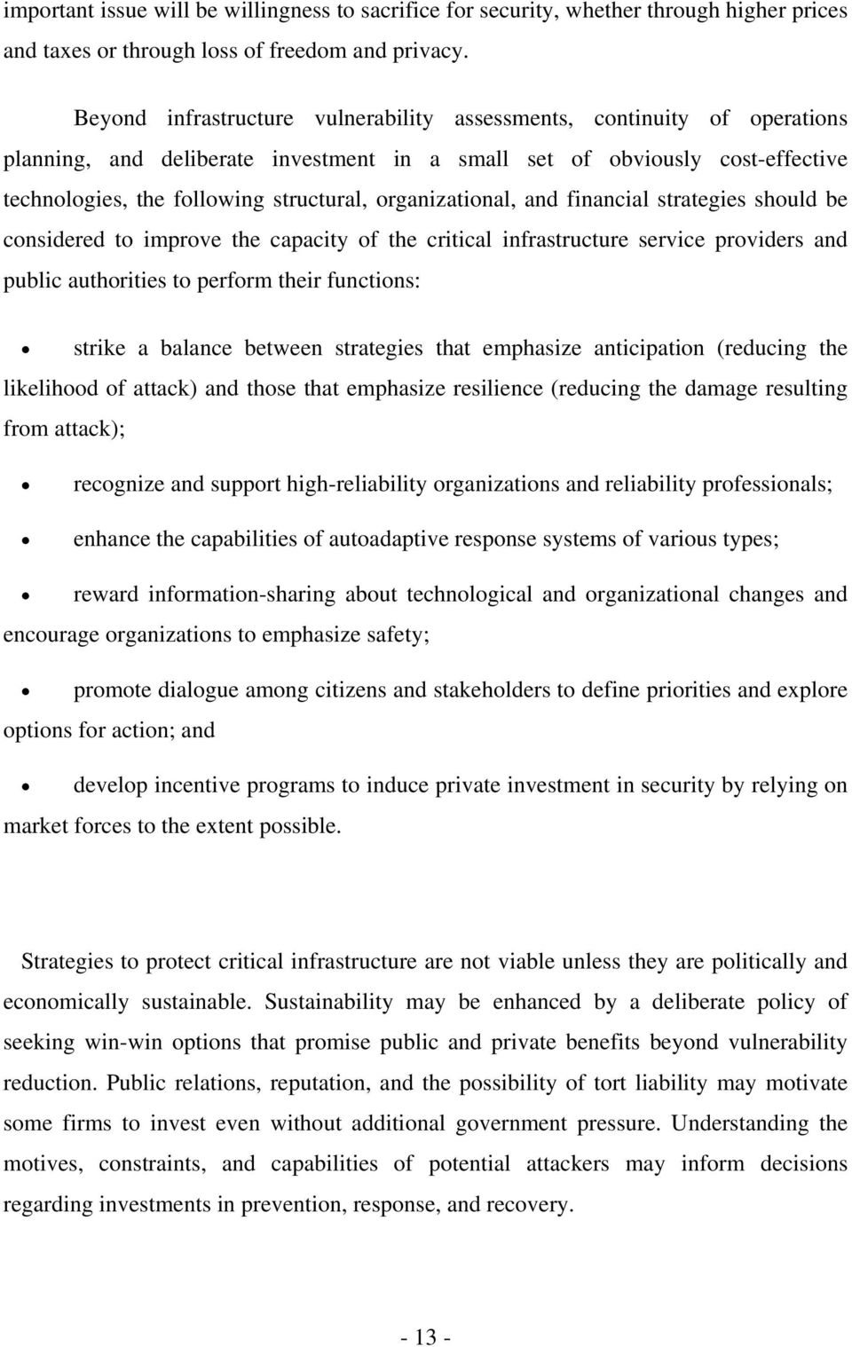 organizational, and financial strategies should be considered to improve the capacity of the critical infrastructure service providers and public authorities to perform their functions: strike a