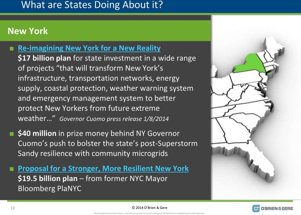 transportation networks, energy supply, coastal protection, weather warning system and emergency management system to better protect New Yorkers from future