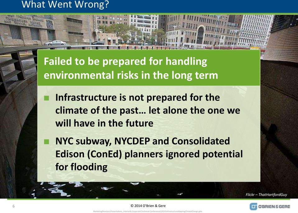 Infrastructure is not prepared for the climate of the past let alone the one