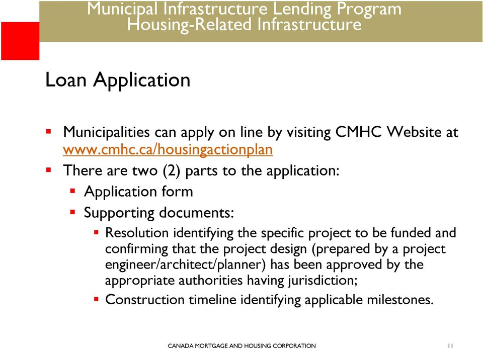 the specific project to be funded and confirming that the project design (prepared by a project engineer/architect/planner)