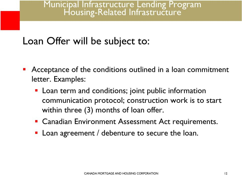 work is to start within three (3) months of loan offer.