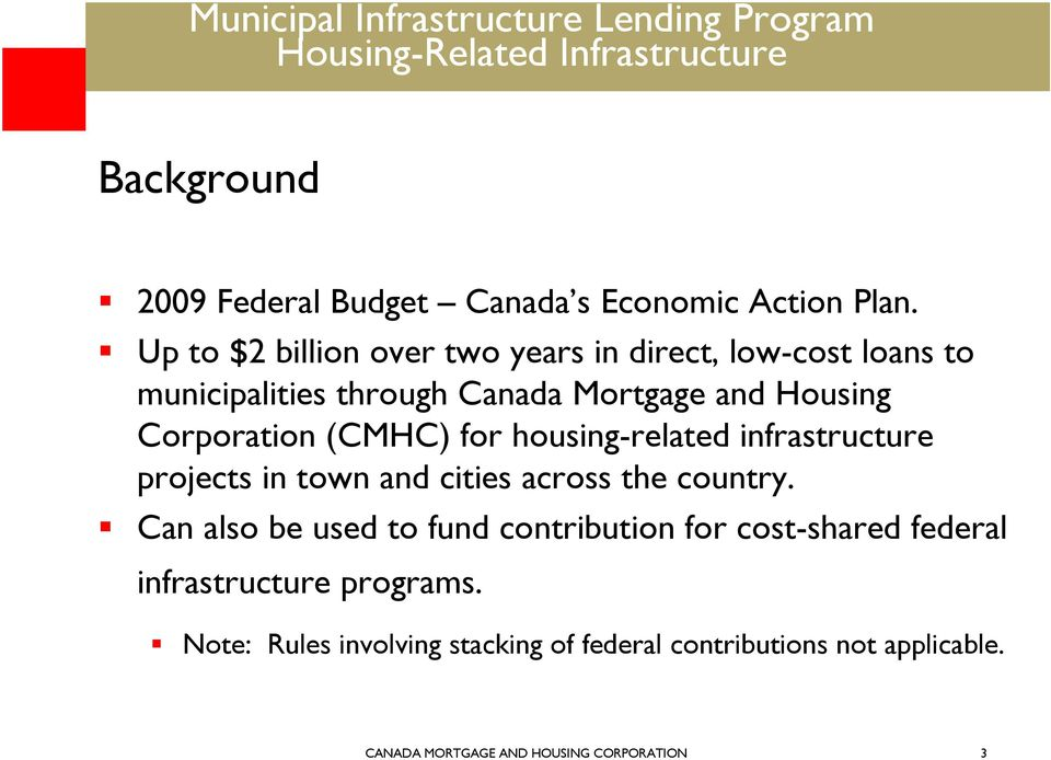 Corporation (CMHC) for housing-related infrastructure projects in town and cities across the country.