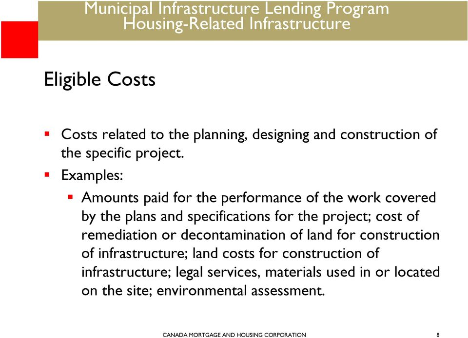 of remediation or decontamination of land for construction of infrastructure; land costs for construction of