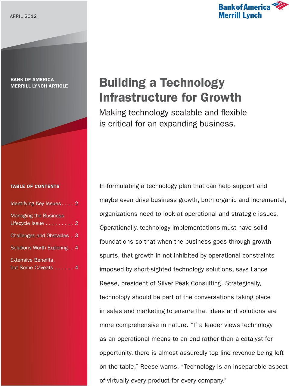 .. 4 In formulating a technology plan that can help support and maybe even drive business growth, both organic and incremental, organizations need to look at operational and strategic issues.