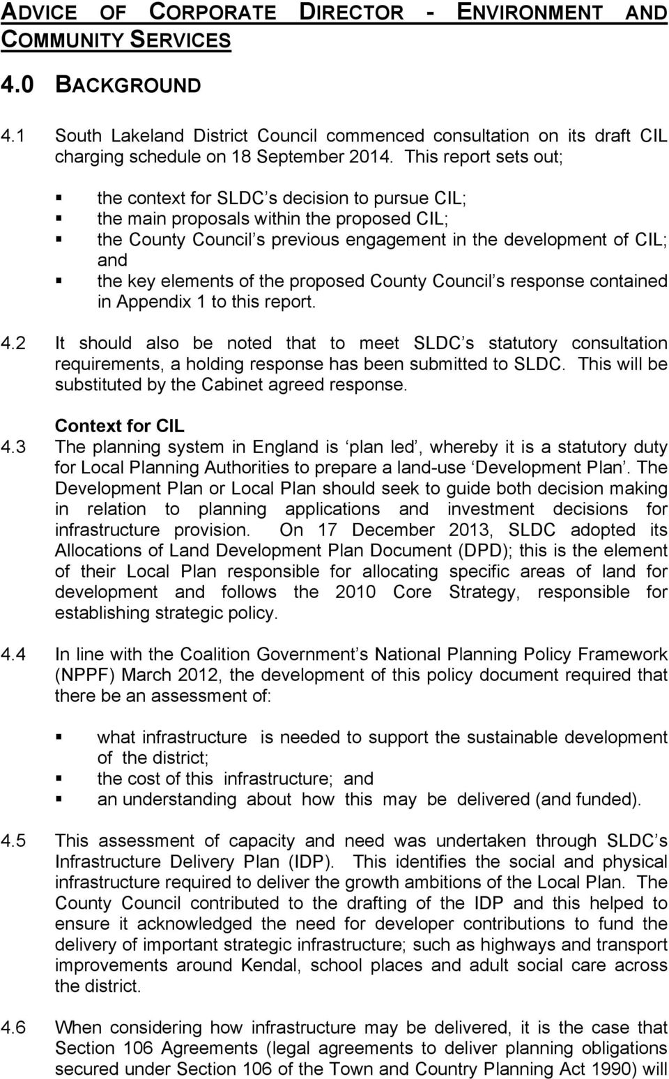 elements of the proposed County Council s response contained in Appendix 1 to this report. 4.