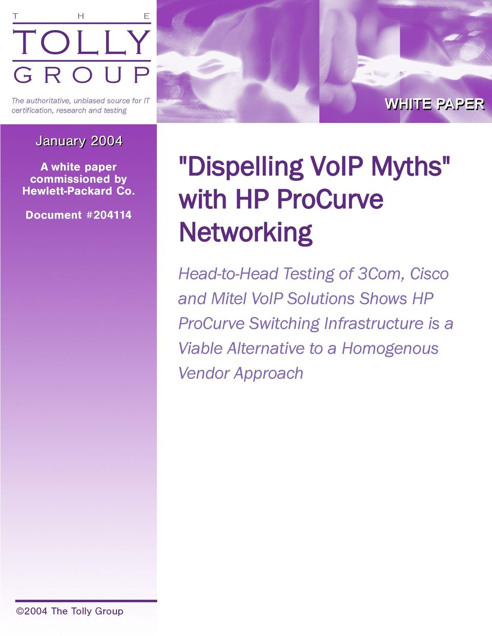 "Document #204114 ""Dispelling VoIP Myths"" with HP ProCurve Networking Head-to-Head Testing of 3Com,"