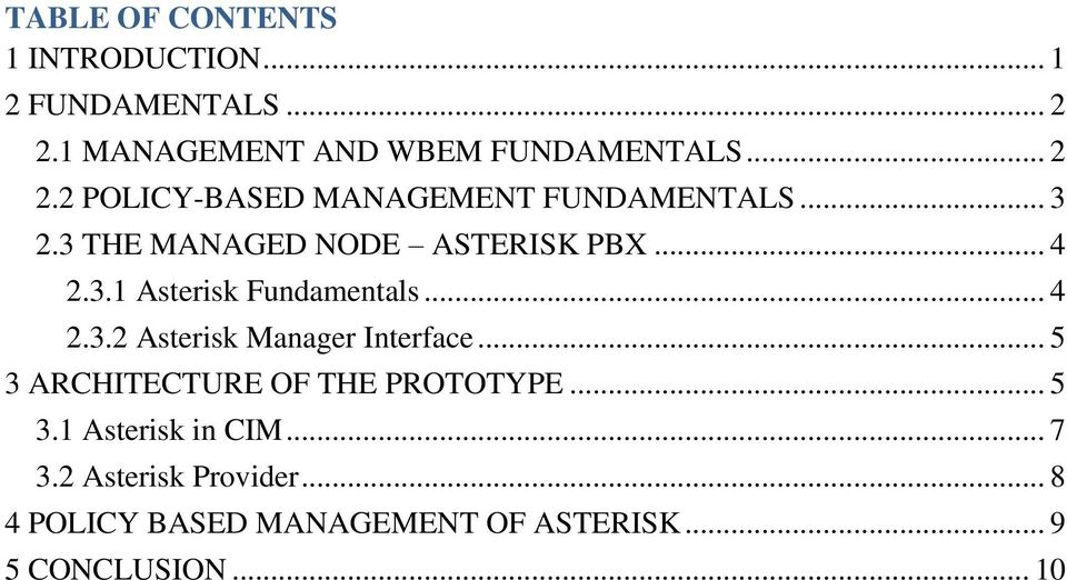 .. 5 3 ARCHITECTURE OF THE PROTOTYPE... 5 3.1 Asterisk in CIM... 7 3.2 Asterisk Provider.