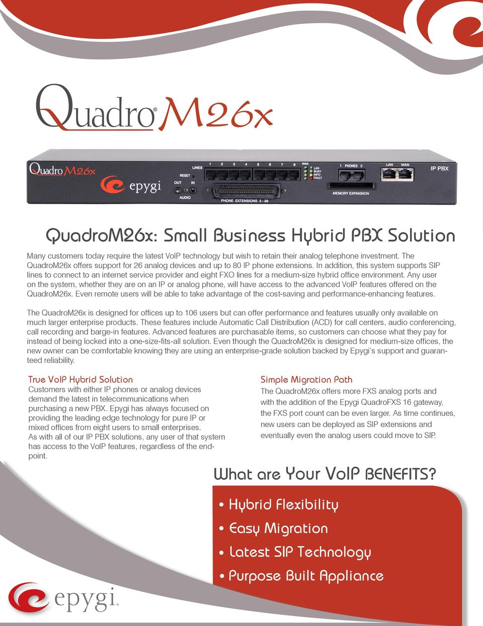 In addition, this system supports SIP lines to connect to an internet service provider and eight FXO lines for a medium-size hybrid office environment.