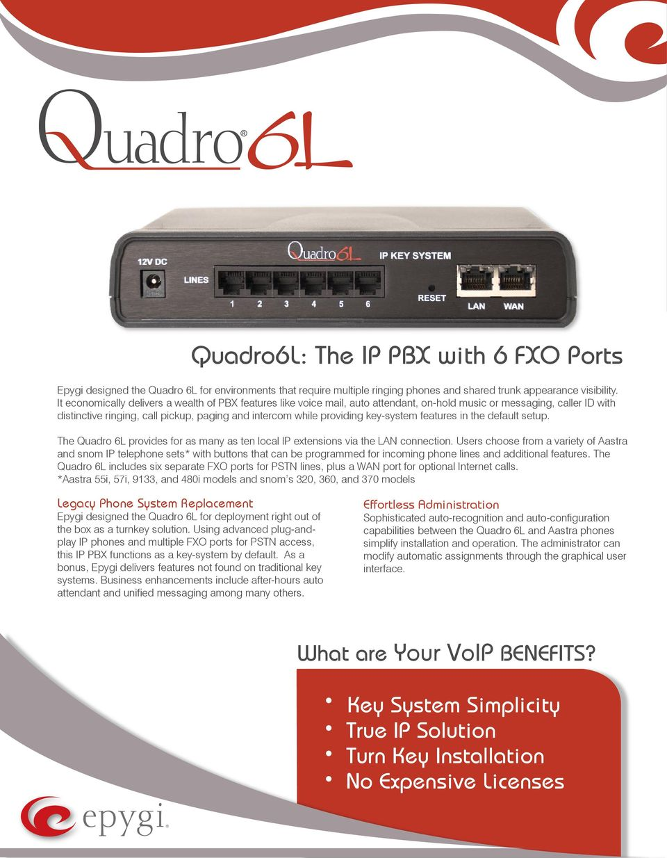 key-system features in the default setup. The Quadro 6L provides for as many as ten local IP extensions via the LAN connection.