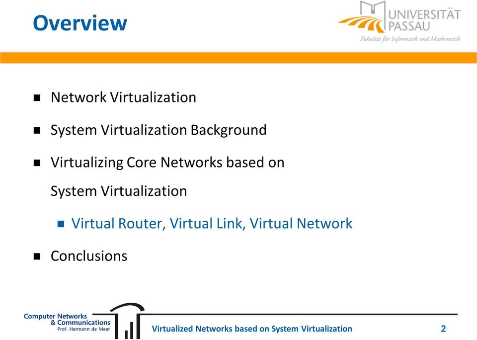 Networks based on System Virtualization