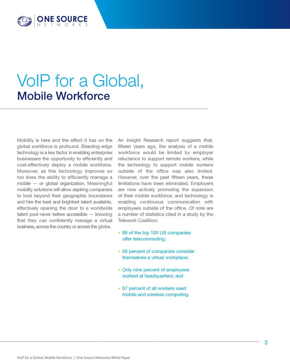 Meaningful mobility solutions will allow aspiring companies to look beyond their geographic boundaries and hire the best and brightest talent available, effectively opening the door to a worldwide