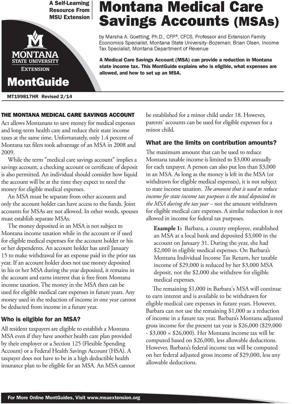 Account (MSA) can provide a reduction in Montana state income tax. This MontGuide explains who is eligible, what expenses are allowed, and how to set up an MSA.
