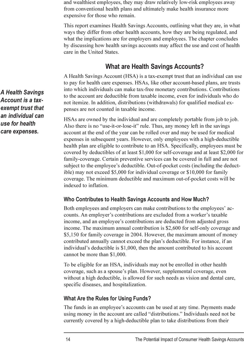 and employees. The chapter concludes by discussing how health savings accounts may affect the use and cost of health care in the United States.
