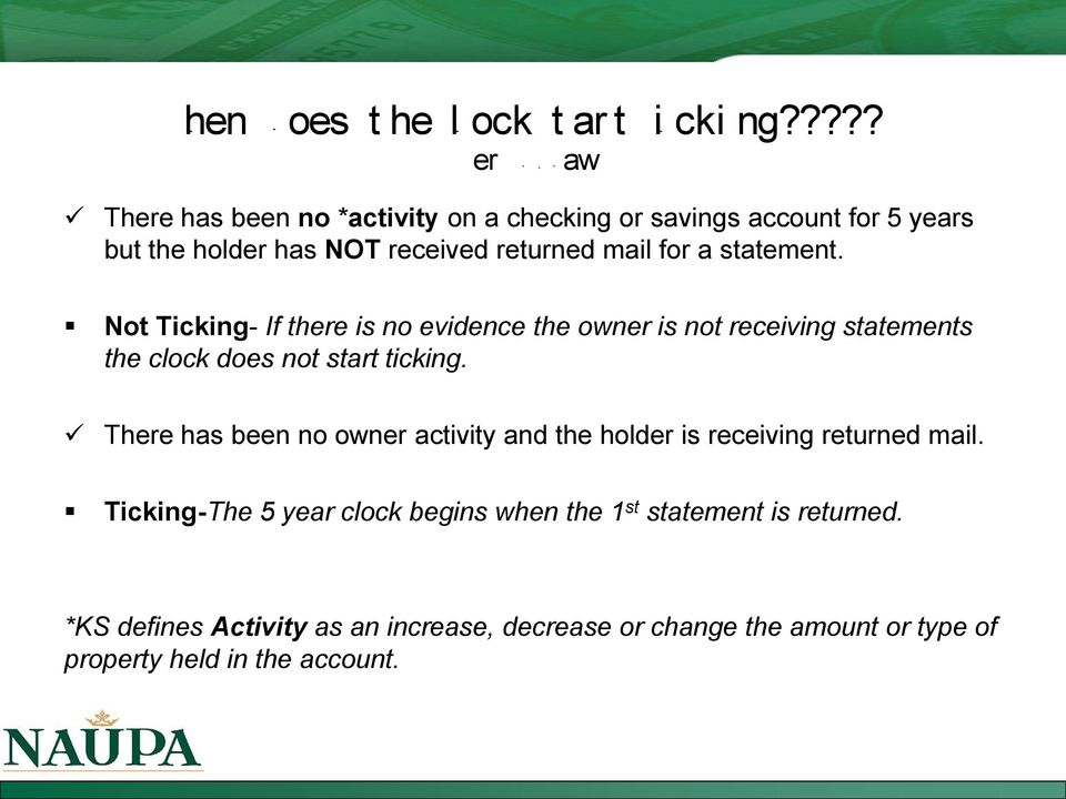 a statement. Not Ticking- If there is no evidence the owner is not receiving statements the clock does not start ticking.