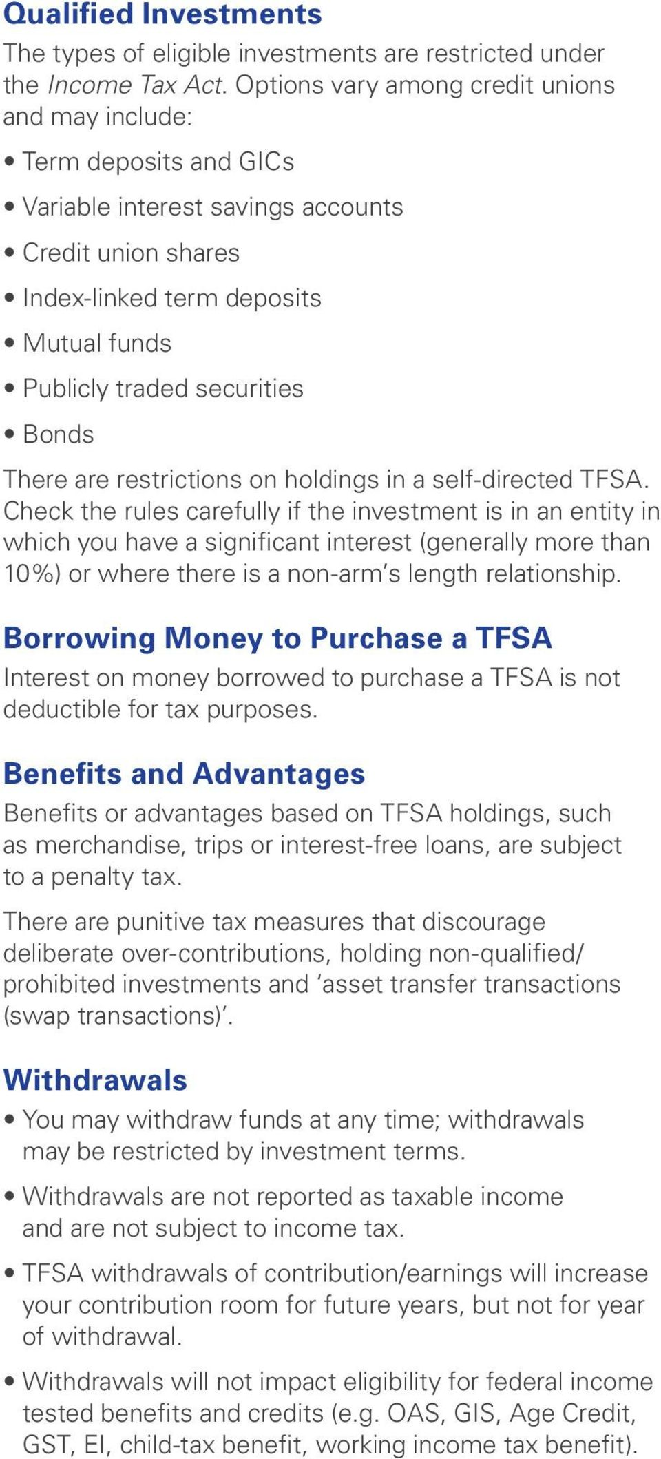Bonds There are restrictions on holdings in a self-directed TFSA.