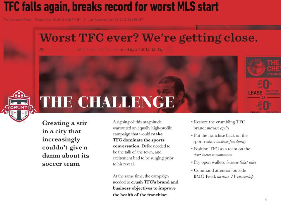 At the same time, the campaign needed to crush TFC s brand and business objectives to improve the health of the franchise: Restore the crumbling TFC brand: increase equity Put