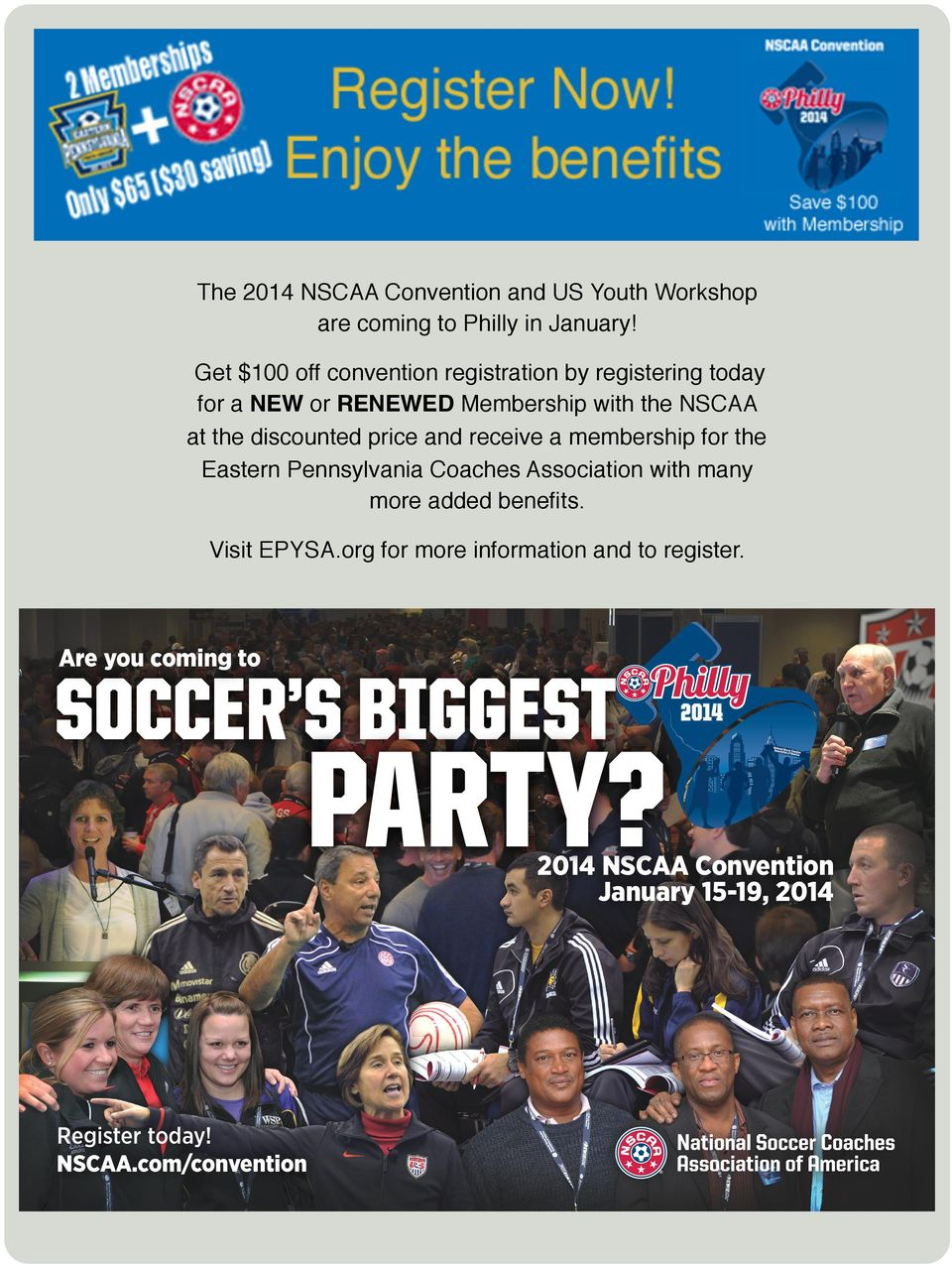price and receive a membership for the Eastern Pennsylvania Coaches Association with many more added benefits. Visit EPYSA.