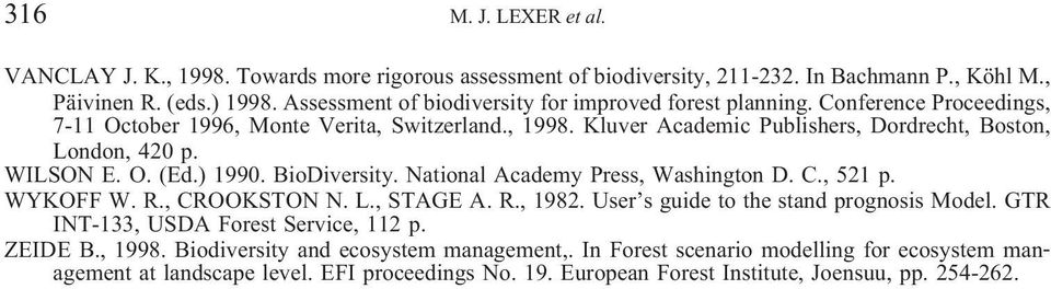 Kluver Academic Publishers, Dordrecht, Boston, London, 420 p. WILSON E. O. (Ed.) 1990. BioDiversity. National Academy Press, Washington D. C., 521 p. WYKOFF W. R., CROOKSTON N. L., STAGE A. R., 1982.