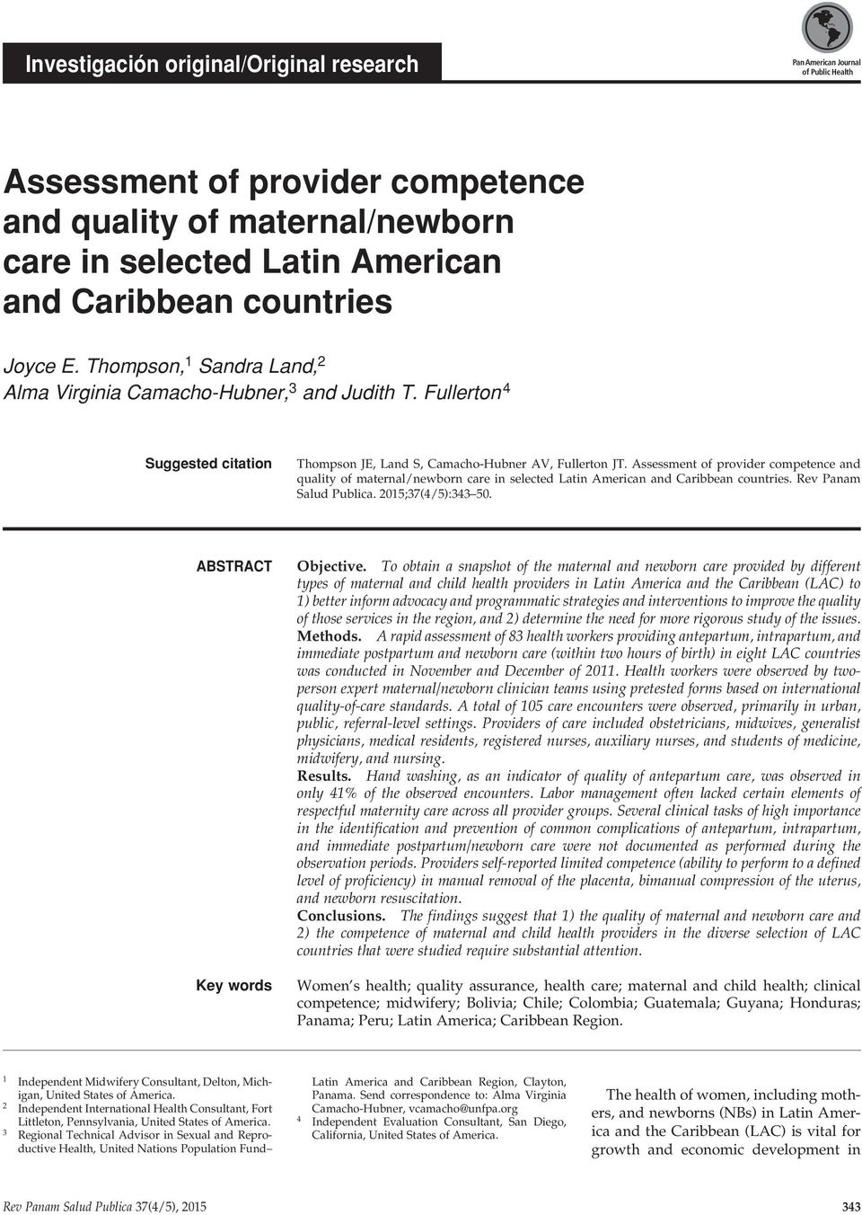 Assessment of provider competence and quality of maternal/newborn care in selected Latin American and Caribbean countries. Rev Panam Salud Publica. 2015;37(4/5):343 50. abstract Key words Objective.