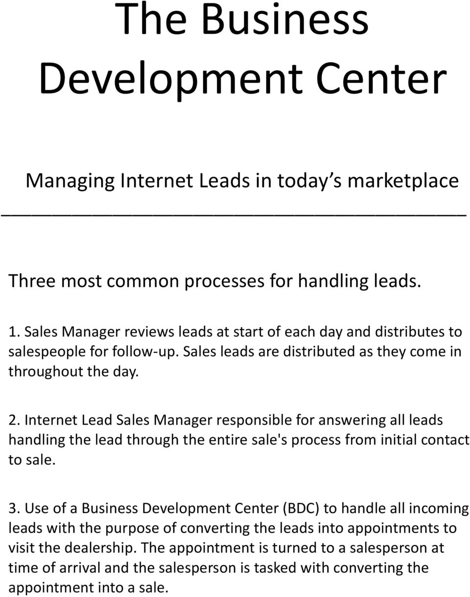 Internet Lead Sales Manager responsible for answering all leads handling the lead through the entire sale's process from initial contact to sale. 3.