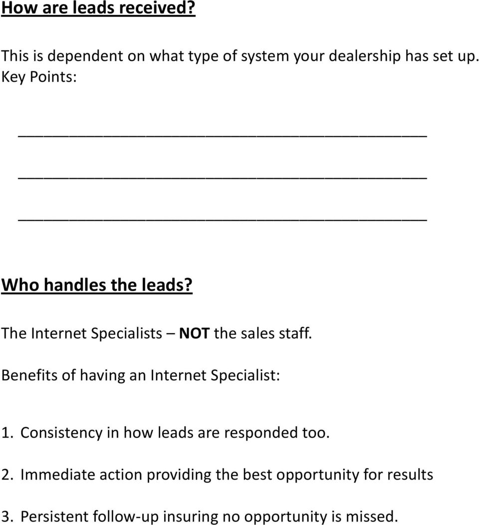Benefits of having an Internet Specialist: 1. Consistency in how leads are responded too. 2.