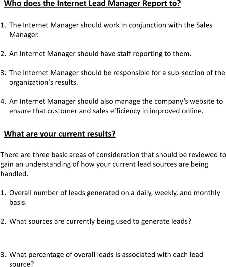 An Internet Manager should also manage the company s website to ensure that customer and sales efficiency in improved online. What are your current results?