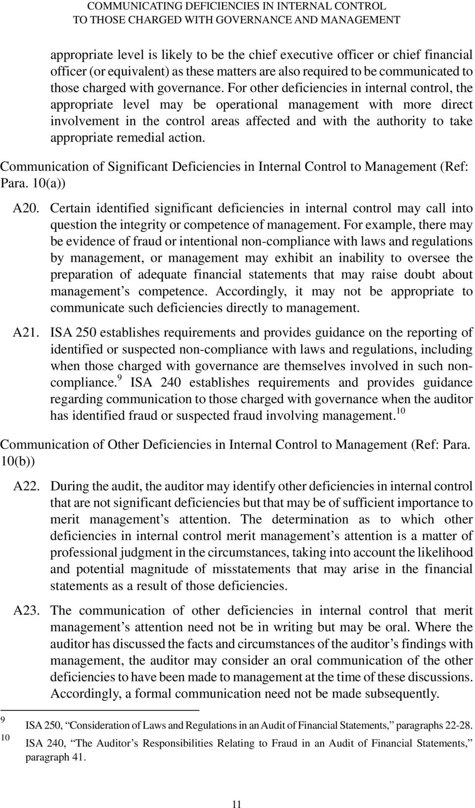 Cmmunicatin f Significant Deficiencies in Internal Cntrl t Management (Ref: Para. 10(a)) A20.