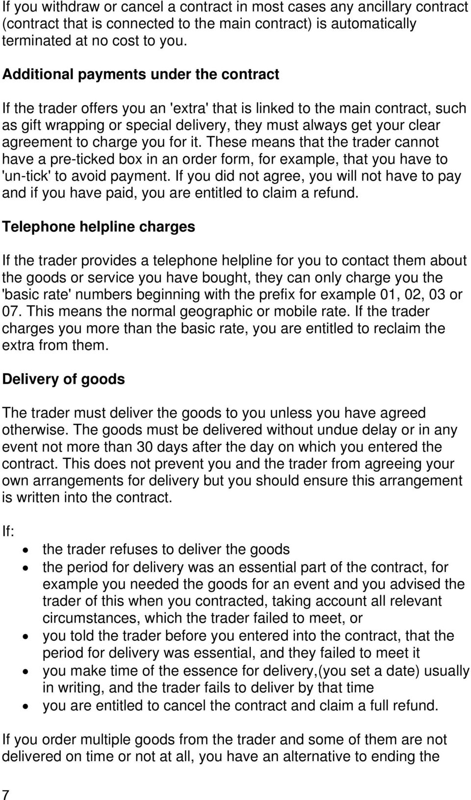 charge you for it. These means that the trader cannot have a pre-ticked box in an order form, for example, that you have to 'un-tick' to avoid payment.