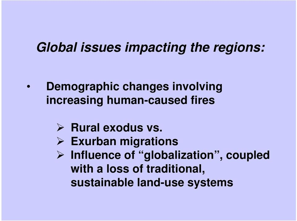 Exurban migrations Influence of globalization, coupled