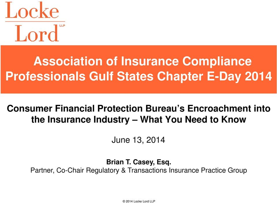 Insurance Industry What You Need to Know June 13, 2014 Brian T.