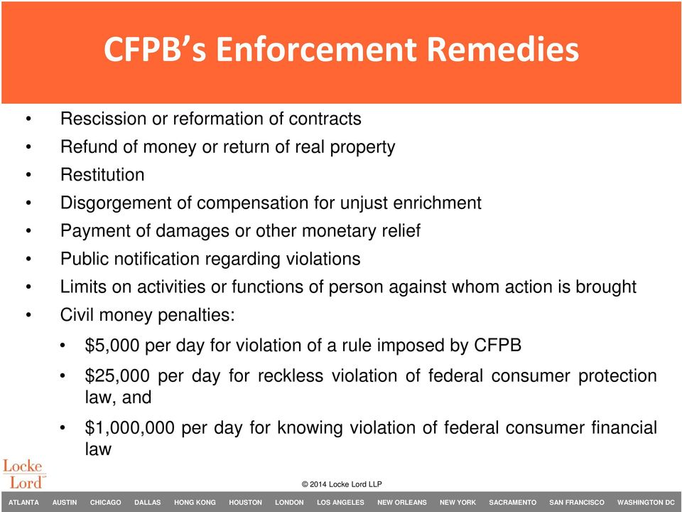 or functions of person against whom action is brought Civil money penalties: $5,000 per day for violation of a rule imposed by CFPB $25,000