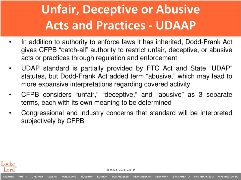 statutes, but Dodd-Frank Act added term abusive, which may lead to more expansive interpretations regarding covered activity CFPB considers unfair, deceptive,
