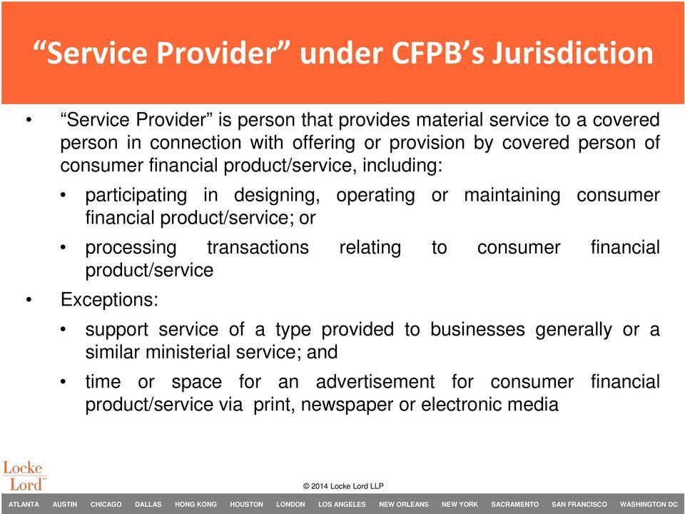 product/service; or processing transactions relating to consumer financial product/service Exceptions: support service of a type provided to businesses