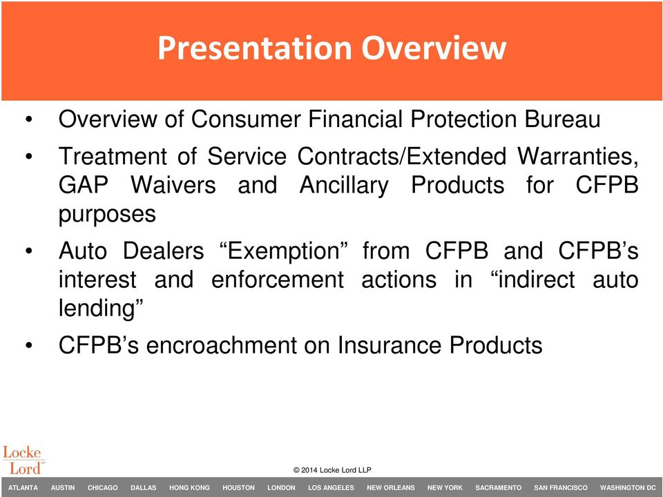 Products for CFPB purposes Auto Dealers Exemption from CFPB and CFPB s interest
