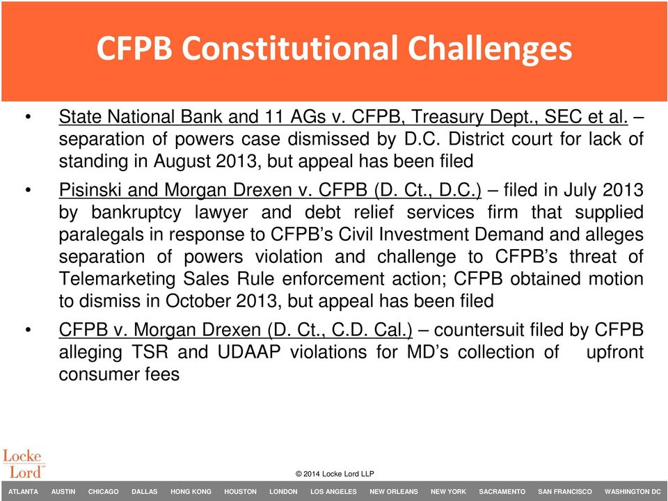 powers violation and challenge to CFPB s threat of Telemarketing Sales Rule enforcement action; CFPB obtained motion to dismiss in October 2013, but appeal has been filed CFPB v.