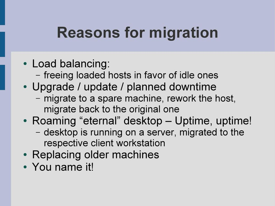 migrate back to the original one Roaming eternal desktop Uptime, uptime!