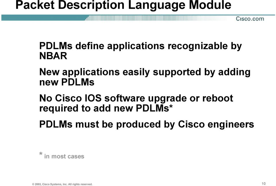 software upgrade or reboot required to add new PDLMs* PDLMs must be produced