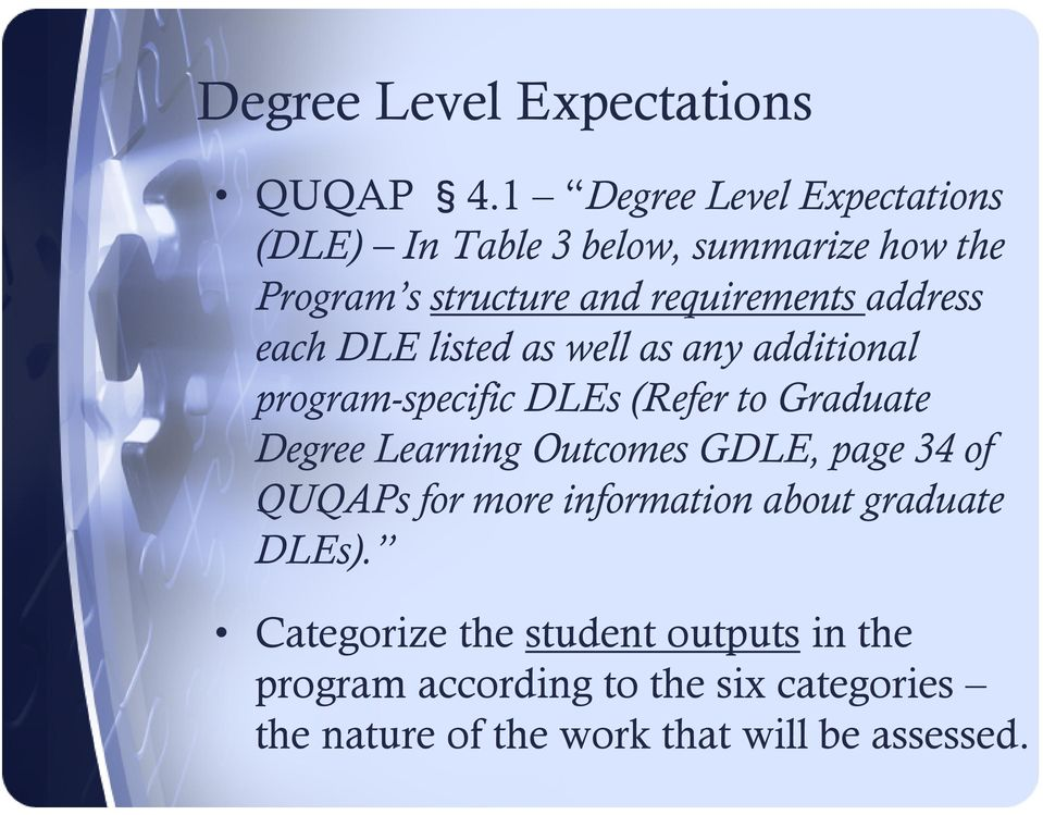 address each DLE listed as well as any additional program-specific DLEs (Refer to Graduate Degree Learning