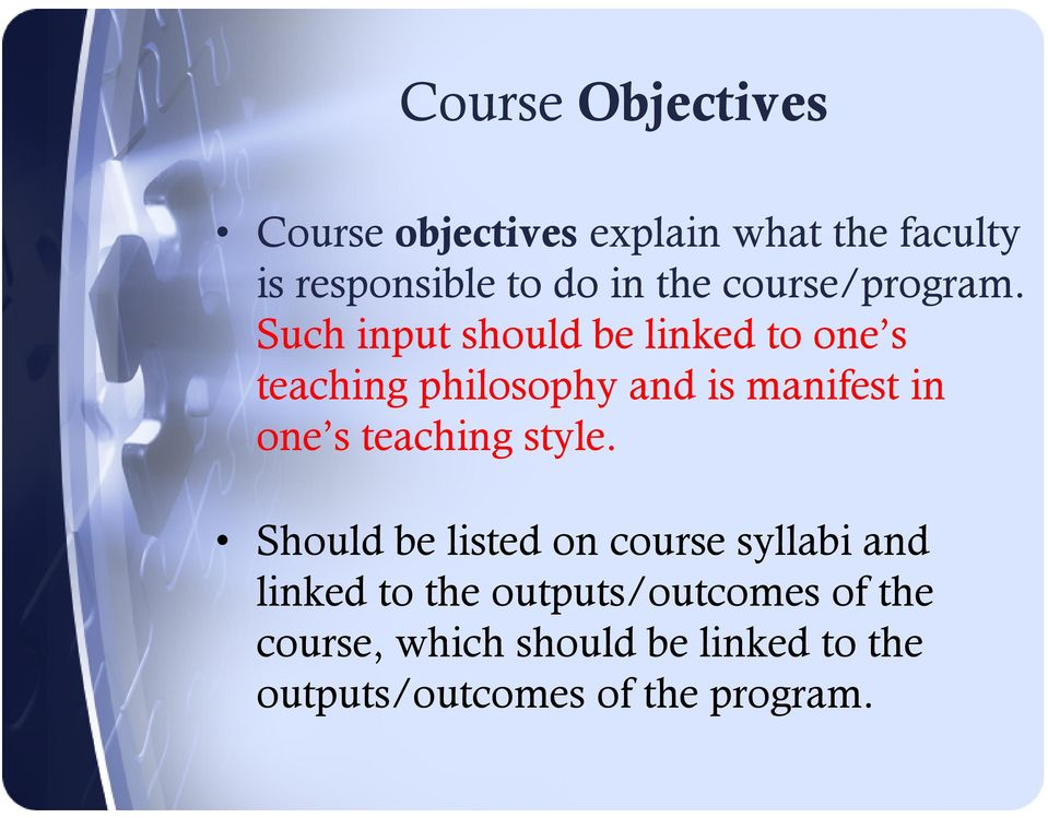 Such input should be linked to one s teaching philosophy and is manifest in one s