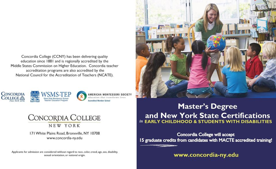 & Master s Degree and New York State Certifications in EARLY CHILDHOOD & STUDENTS WITH DISABILITIES 171 White Plains Road, Bronxville, NY 10708 www.concordia-ny.