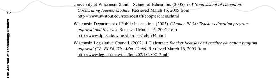 Chapter PI 34: Teacher education program approval and licenses. Retrieved March 16, 2005 from http://www.dpi.state.wi.us/dpi/dlsis/tel/pi34.