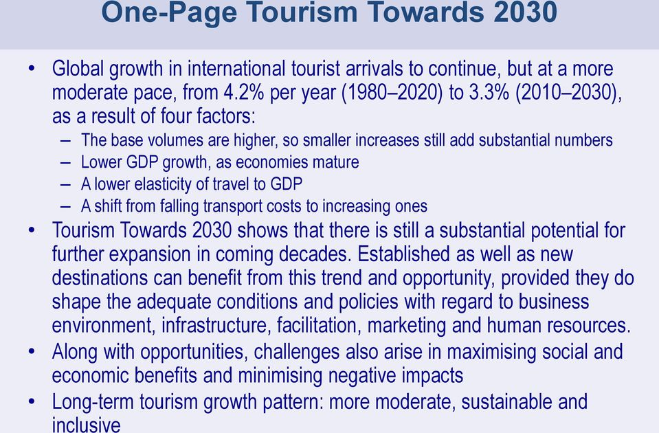shift from falling transport costs to increasing ones Tourism Towards 23 shows that there is still a substantial potential for further expansion in coming decades.