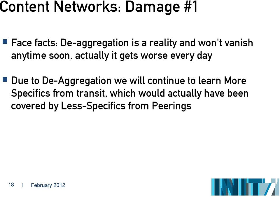 De-Aggregation we will continue to learn More Specifics from transit,