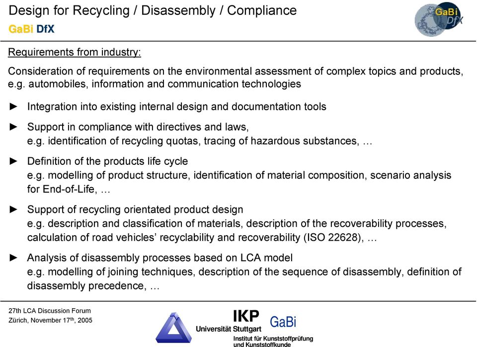 g. description and classification of materials, description of the recoverability processes, calculation of road vehicles recyclability and recoverability (ISO 22628), Analysis of disassembly
