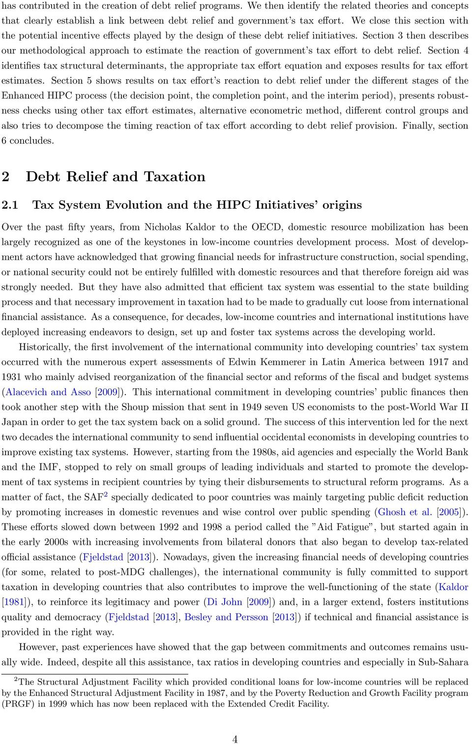 Section 3 then describes our methodological approach to estimate the reaction of government s tax effort to debt relief.