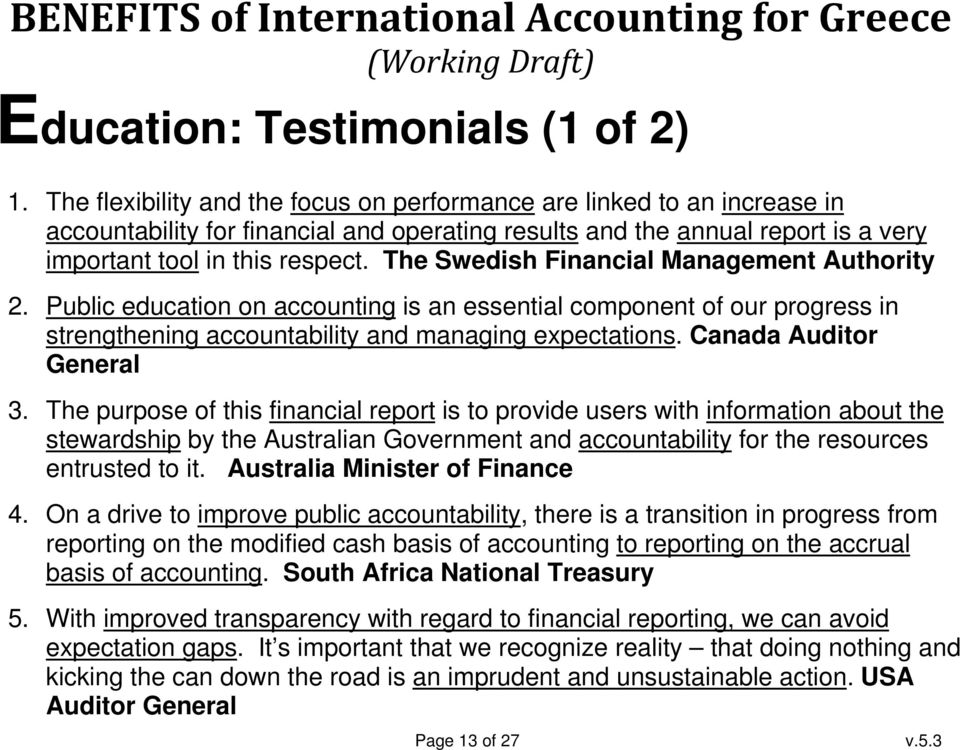 The Swedish Financial Management Authority 2. Public education on accounting is an essential component of our progress in strengthening accountability and managing expectations.