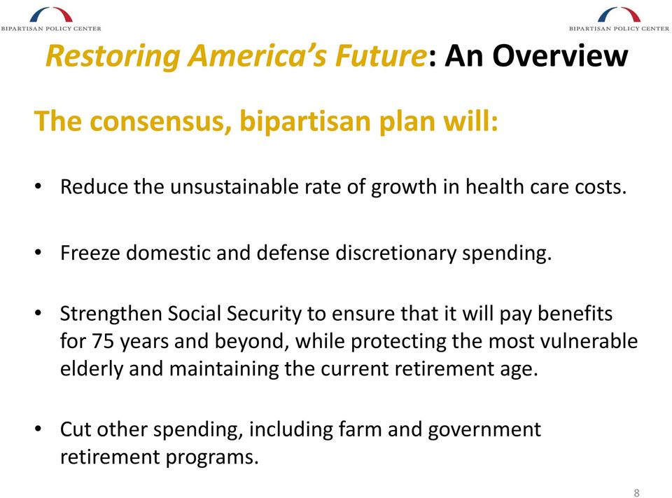 Strengthen Social Security to ensure that it will pay benefits for 75 years and beyond, while protecting the