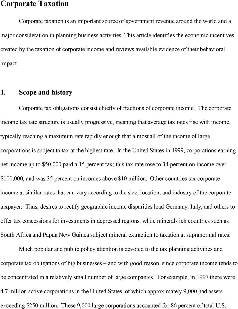 Scope and history Corporate tax obligations consist chiefly of fractions of corporate income.