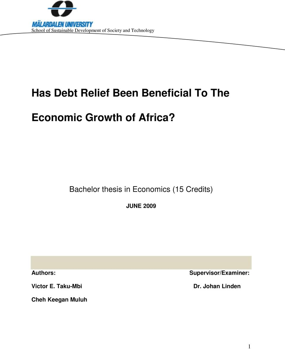 Bachelor thesis in Economics (15 Credits) JUNE 2009 Authors: